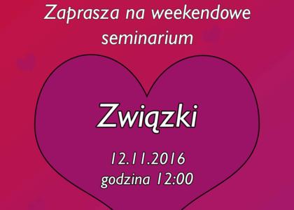 Zapraszamy na IV Weekendowe Seminarium – Związki